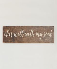 Another great find on #zulily! Cream 'It Is Well With My Soul' Wall Sign #zulilyfinds