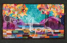 CreatingGayle LLC 2014 all rights reserved Vivid quilted fiber art landscape www.creatinggayle.com