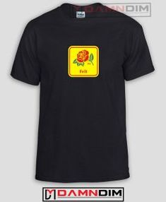 Felt Rose Funny Graphic Tees #FunnyGraphicTees #TeeShirtsFunny #FunnyQuotesTeeShirts #FunnyTeeShirt #FunnyAmericaShirts #FunnyShirts #cheapFunnyAmericaShirts
