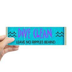 Dive Clean Bumper Sticker on CafePress.com