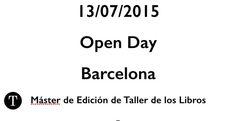 El Open Day Barcelona del V Máster de Edición de Taller de los Libros tendrá lugar el lunes 13 de julio, en la calle Mallorca, 303, Piso 2 Puerta 1, de 11:00 a 18:00. Se ruega confirmar asistencia a info@tallerdelibros.com.