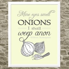 Shakespeare Quote Art for Kitchen Typography Print - 11x14 Kitchen Art Illustration - Cooking Print - Food Art  - Onion Quote - FlourishCafe. $35.00, via Etsy.