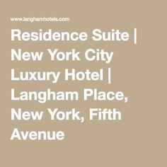 Residence Suite | New York City Luxury Hotel | Langham Place, New York, Fifth Avenue