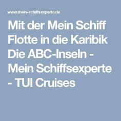 Mit der Mein Schiff Flotte in die Karibik Die ABC-Inseln - Mein Schiffsexperte - TUI Cruises