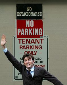 Tenant parking only.  David Tennant in Places he shouldn't be.