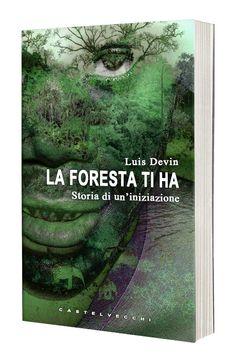"""Prima edizione del libro """"La foresta ti ha"""", di Luis Devin (Castelvecchi Editore)  Estratto gratuito: www.luisdevin.com/la-foresta-ti-ha.pdf  Scheda libro: www.luisdevin.com/libri/la-foresta-ti-ha/ Pagina facebook del libro: www.facebook.com/LaForestaTiHa  Luis Devin website: www.luisdevin.com Luis Devin facebook: www.facebook.com/LuisDevin"""