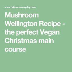 Mushroom Wellington Recipe - the perfect Vegan Christmas main course