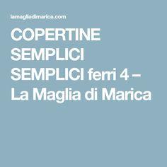 COPERTINE SEMPLICI SEMPLICI ferri 4 – La Maglia di Marica