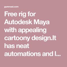 Free rig for Autodesk Maya with appealing cartoony design.It has neat automations and lots of controls, made specifically for animating dances.Get it while it's hot Test Card, Text You, Rigs, Maya, Script, How To Get, Hot, Free, Design