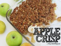 Apple Crisp **nice and simple.  Use pumpkin pie spice instead of straight cinnamon and coat apples with lemon juice and cinnamon. 6 apples in square pan