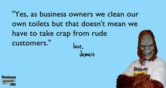 """""""Yes, as business owners we clean our own toilets..."""" #humor"""