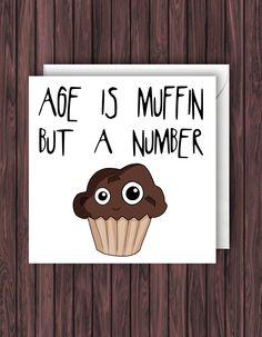 Items similar to Birthday Card. on Etsy Excited to share the latest addition to my shop: Muffin but a Number – Funny Birthday Card – Pun Greetings – Blank Card. Birthday Card Puns, Birthday Card Drawing, Cool Birthday Cards, Humor Birthday, Birthday Wishes, Birthday Humorous, Birthday Sayings, Birthday Images, Birthday Greetings For Men