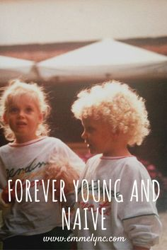 why i want to be young and naive forever, forever young, naive, naivety, young, kids, small, innocent