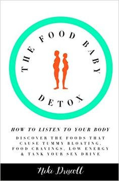 The Food Baby Detox: How to listen to your body: discover the foods that cause tummy bloating, food cravings, low energy and low sex drive: Niki Driscoll: 9781514841112: Amazon.com: Books Baby Food Recipes, Food Baby, Wholesome Baby Food, Listening To You, Food Cravings, Detox, Amazon, Foods, Board