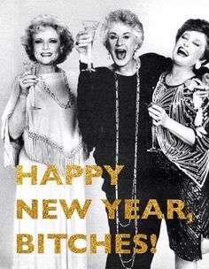 Happy New Years from the Golden Girls Meme. Rose, Blache and Dorothy wishing you the very best in the new year. Ring in the new year with our fun round up of the best 2019 New Years Memes! New Year Quotes Funny Hilarious, Happy New Year Funny, Happy New Year 2020, Funny Happy, Funny Quotes, New Year Wishes Funny, Vintage Happy New Year, Happy 2017, New Years Eve Meme