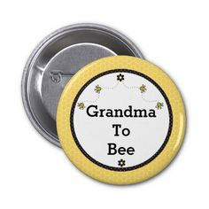 """""""Grandma To Bee"""" 