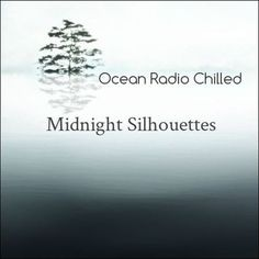 """Check out """"Ocean Radio Chilled """"Midnight Silhouettes"""" 11-27-16"""" by EYE on Mixcloud"""
