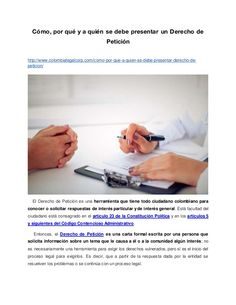 Cómo, por qué y a quién se debe presentar un Derecho de Petición http://www.colombialegalcorp.com/como-por-que-a-quien-se-...