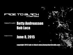 Ep. 267 FADE to BLACK Jimmy Church w/ Betty Andreasson, Bob Luca UFO LIVE on air - Published on Jun 23, 2015 Betty Andreasson Luca and Bob Luca join us for the first time and we completely cover the Andreasson Affair...a book that Jimmy read over 30 years ago when he found in in a house that he had just moved into...Bob Luca, Betty's husband then joins the show and we discuss his ET experiences and Govt involvement in their lives... #f2b #KGRA