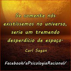 Se somente nós existíssimos no universo seria um tremendo  desperdiço de espaço. Carl Sagan http://www.psicologiaracional.com.br/2011/03/via-lactea-e-seus-50-bilhoes-de-mundos.html #et #extraterrestre #vialactea