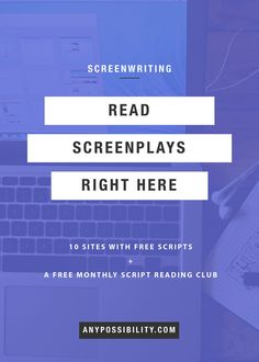 Read Screenplays! Check out these 10 sites with free scripts, plus a monthly script club. Filmmaking | Screenwriting | Film Industry