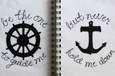 would be cool as a tattoo, the steering wheel on the top side of your wrist and the anchor on the bottom