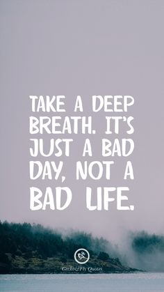 100 Inspirational And Motivational iPhone / Android HD Wallpapers Quotes Take a deep breath. It's just a bad day, not a bad life. Inspirational And Motivational iPhone HD Wallpapers Quotes Bad Day Quotes, Fly Quotes, Life Quotes Love, Great Quotes, Quotes To Live By, Motivational Quotes, Quotes About Bad Days, Lovely Day Quotes, Hd Wallpaper Quotes