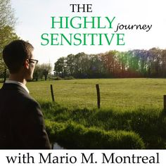 The Highly Sensitive Journey by Mario M. Montreal on SoundCloud