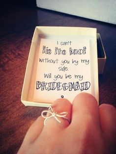 Cute way to ask someone to be a bridesmaid