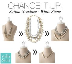 CHANGE IT UP! with the Sutton Necklace in White Stone. 1 Purchase, 5 different looks!