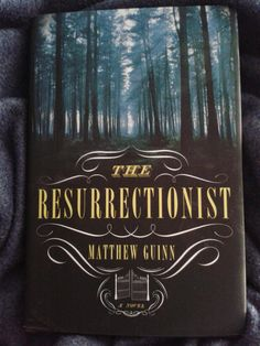 Matthew Guinn: The Resurrectionist