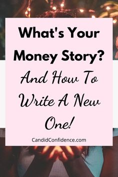 Do you have a money story that's stopping you from getting what you want? Click here to learn to create more wealth with simple mindset shifts! #candidconfidence #moneystory #mindset #createwealth