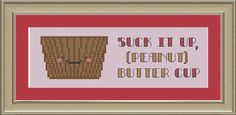 Suck it up peanut butter cup funny by nerdylittlestitcher on Etsy, $3.00