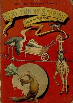 Very funny stories told in rhyme  Lomax, Alfred E.  Wood, Elizabeth W ( Author )  Sheila ( Author )  Groser, Horace G ( Author )  1896?
