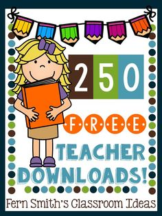 Fern Smith of Fern Smith's Classroom Ideas is excited to announce that there are now 250 FREE teacher downloads available on her blog! #Free