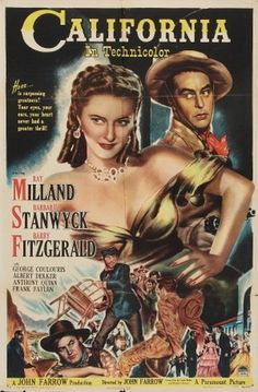 CALIFORNIA - Ray Milland - Barbara Stanwyck - Barry Fitzgerald - Directed by John Farrow. Old Movie Posters, Classic Movie Posters, Original Movie Posters, Cinema Posters, Art Posters, Classic Movies, Vintage Posters, Western Film, Western Movies