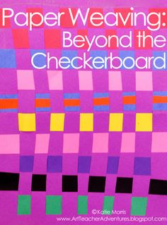 Adventures of an Art Teacher: Paper Weaving: Beyond the Checkerboard Part 1