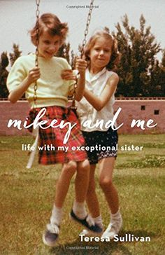 "The author details her life and the life of her developmentally disabled sister, Michele ""Mikey"" Sullivan, focusing on how caring for Mikey influenced relationships within her family, and how those relationships changed after her sister was institutionalized, and reflecting on how those changes affected her life."