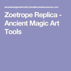 Zoetrope Replica - Ancient Magic Art Tools