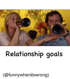 Funny Memes about Relationship goals
