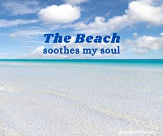 Really, there is nothing better. It's true, the beach does soothe my soul.  How about yours? Moving To Florida, Panama City Beach, Aloe Vera, Summer Vibes, Letting Go, Life Quotes, Vacation, Sayings, Travel