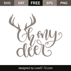 *** FREE SVG CUT FILE for Cricut, Silhouette and more *** Oh my deer