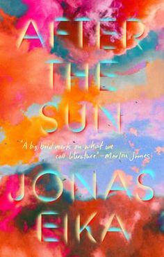 After the Sun a book by Jonas Eika and Sherilyn Nicolette Hellberg Marlon James, The Conjuring, Storytelling, Yearning, Neon Signs, Inventions, Sun, The Voice