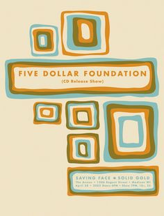 GigPosters.com - Five Dollar Foundation - Saving Face - Solid Gold by #AestheticApparatus ::: www.dutchuncle.co.uk/aesthetic-apparatus