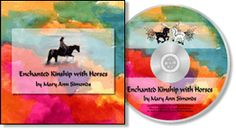 Guided visualizations to bring you closer to your horse and to yourself. With Diane Arkenstone's lovely music and Mary Ann Simonds