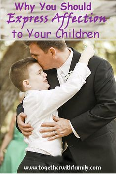 Why and how to show Affection to Your Children!