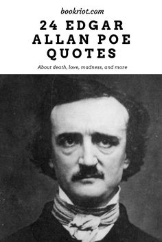 24 Edgar Allan Poe quotes about death, love, madness, and more.