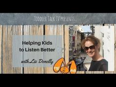 Listening: Liz offers tips and strategies to help toddlers build good listening skills. Interview on Toddler Talk TV by Laura Morley.