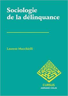 Amazon.fr - Sociologie de la délinquance - Laurent Mucchielli, Olivier Martin, Anne-Marie Arborio - Livres