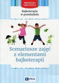 Bajkoterapia w przedszkolu Scenariusze zajęć z elementami bajkoterapii Therapy
